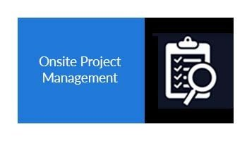 Onsite Project Manager